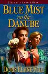 Blue Mist on the Danube  (Sagas of a Kindred Heart #1)