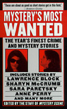 Mystery's Most Wanted: The Year's Finest Crime And Mystery Stories