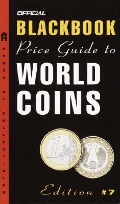 The Official Blackbook Price Guide to World Coins, 7th edition (Official Price Guide to World Coins)