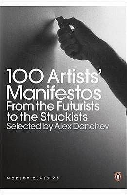 100 Artists' Manifestos by Alex Danchev