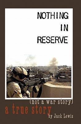 Nothing in Reserve by Jack   Lewis