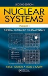 Nuclear Systems, Volume 1: Thermal Hydraulic Fundamentals [With CDROM]