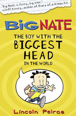 Big Nate: The Boy With The Biggest Head in the World (Big Nate Novels #1)