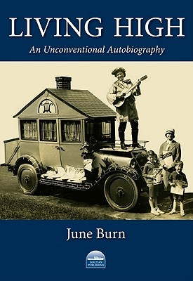 Unconventional Living : Living High: An Unconventional Autobiography by June Burn ...