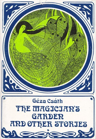 The Magician's Garden and Other Stories by Géza Csáth
