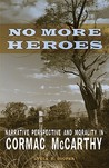 No More Heroes: Narrative Perspective and Morality in Cormac McCarthy