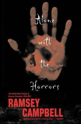 Alone With the Horrors by Ramsey Campbell