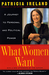 What Women Want: A Journey to Personal and Political Power