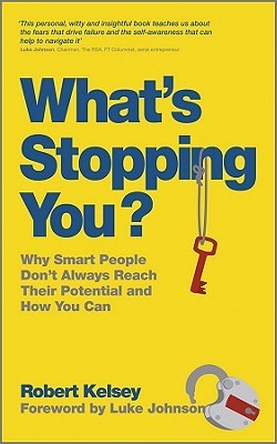 What's Stopping You? by Robert Kelsey