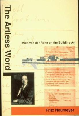 The Artless Word: Mies Van Der Rohe on the Building Art