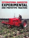 International Harvester: Experimental and Prototype Tractors