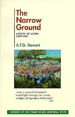 The Narrow Ground: Aspects Of Ulster, 1609 1969