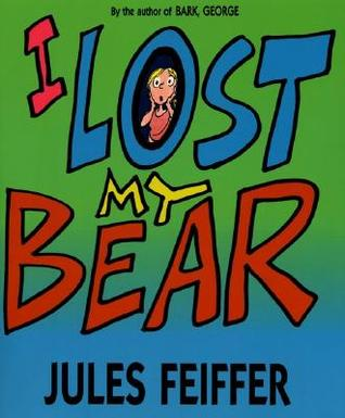 I Lost My Bear by Jules Feiffer