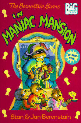 The Berenstain Bears in Maniac Mansion by Stan Berenstain