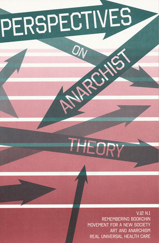 Perspectives on Anarchist Theory (V. 12 N. 1)