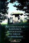 Archaeological Resource Management In The Uk: An Introduction