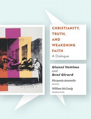 Christianity, Truth, and Weakening Faith: A Dialogue