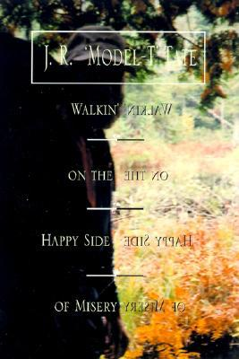 Walkin' on the Happy Side of Misery by Junius R. Tate