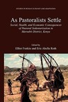 As Pastoralists Settle: Social, Health, and Economic Consequences of the Pastoral Sedentarization in Marsabit District, Kenya