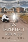 An Imperfect Miracle by Thomas L. Peters