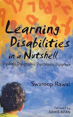 Learning Disabilities in a Nutshell: Dyslexia, Dysgraphia, Dyscalculia, Dyspraxia
