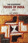 The Illustrated Foods Of India A Z