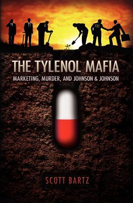 The Tylenol Mafia by Scott Bartz