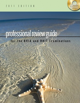 Professional Review Guide for the RHIA and RHIT Examinations, 2011 Edition (Professional Review Guide for the RHIA & RHIT)