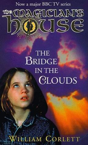 The Bridge in the Clouds (The Magician's House, #4)