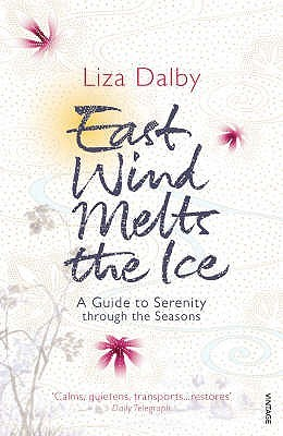 East Wind Melts the Ice by Liza Dalby