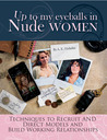 Up to My Eyeballs in Nude Women: Techniques to Recruit and Direct Models, and Build Working Relationships.