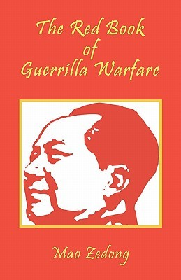 The Red Book of Guerrilla Warfare by Mao Tse-tung