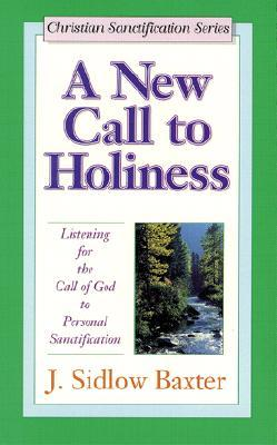 A New Call to Holiness: Listening for the Call of God to Personal Sanctification