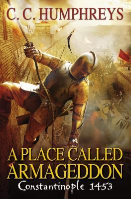 A Place Called Armageddon by C.C. Humphreys