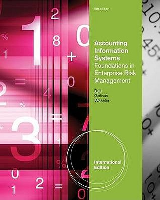Accounting Information Systems: Foundations in Enterprise Risk Management. by Richard Dull, Pat Wheeler, Ulric Gelinas