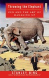 Throwing the Elephant by Stanley Bing