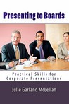 Presenting to Boards: Practical Skills for Corporate Presentations