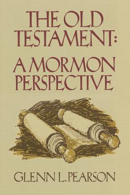 The Old Testament: A Mormon Perspective