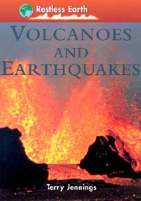 Volcanoes And Earthquakes (Restless Earth Series)