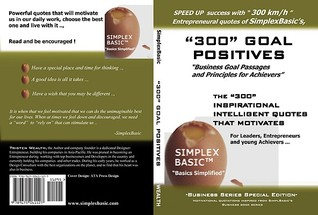 300 Goal Positives: Goal Passages And Principles For Achivers
