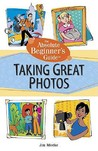Absolute Beginner's Guide to Taking Great Photos