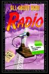 All about Ham Radio: How to Get a License to Talk to the World, Africa, Asia, Australia, Europe.