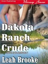 Dakota Ranch Crude (Dakota Heat, #2)