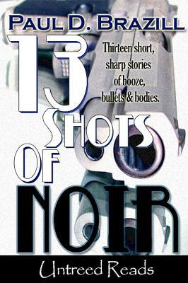 13 Shots of Noir by Paul D. Brazill