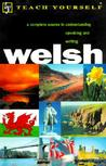 Welsh: A Complete Course In Understanding Speaking And Writing (Teach Yourself)