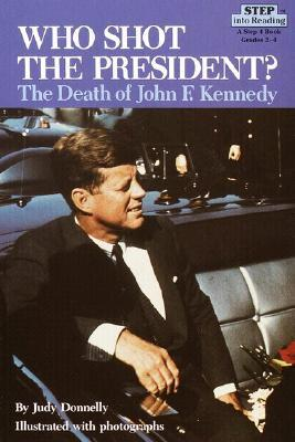 Who Shot the President? by Judy Donnelly