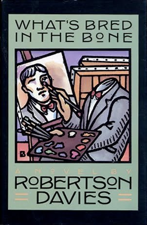 What's Bred in the Bone by Robertson Davies