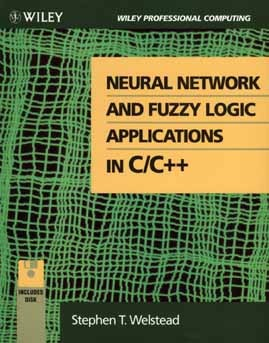 Neural Network and Fuzzy Logic Applications in C/C++ by Stephen T. Welstead