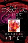 The Essence of Love: A Collection of Love Songs & Poems