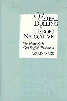 Verbal Dueling in Heroic Narrative: The Homeric and Old English Traditions